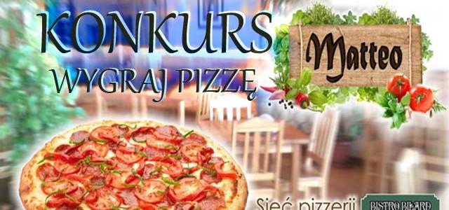 KONKUR. Wygraj włoską ucztę w Pizzerii Matteo
