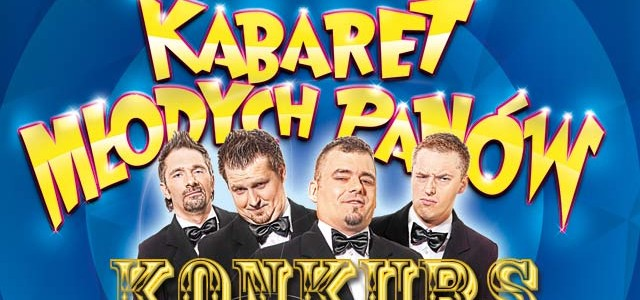 KONKURS. Zaproszenie na Kabaret Młodych Panów rozlosowane