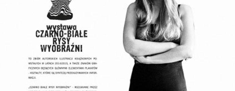 Czarno-białe rysy wyobraźni Anny Witkowicz