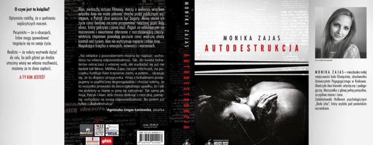 """Dzisiaj premiera """"Autodestrukcji"""" Moniki Zajas"""