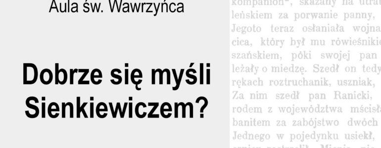 Dobrze się myśli Sienkiewiczem? Kolejne Demontaże Literatury
