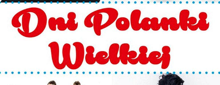 W weekend Dni Polanki Wielkiej
