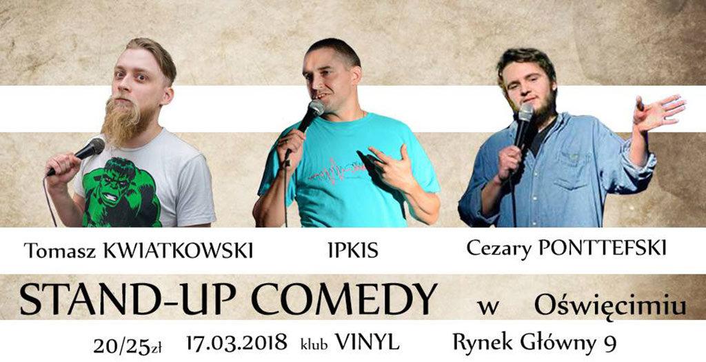 W sobotę 17 marca o godzinie 19 z Pubie Vinyl w Oświęcimiu rozpocznie się nietuzinkowe wydarzenie pod patronatem Faktów Oświęcim - Stand-up Oświęcim: Kwiatkowski, Ponttefski, Ipkis.