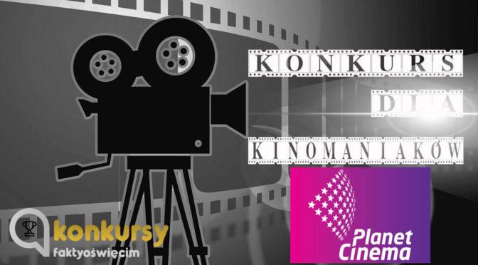 W poniedziałki raczymy Was zaproszeniami do kina Planet Cinema. Wszystkich kinomaniaków zapraszamy do wzięcia udziału w konkursie, w którym jest podwójne zaproszenie to tegoż kina.