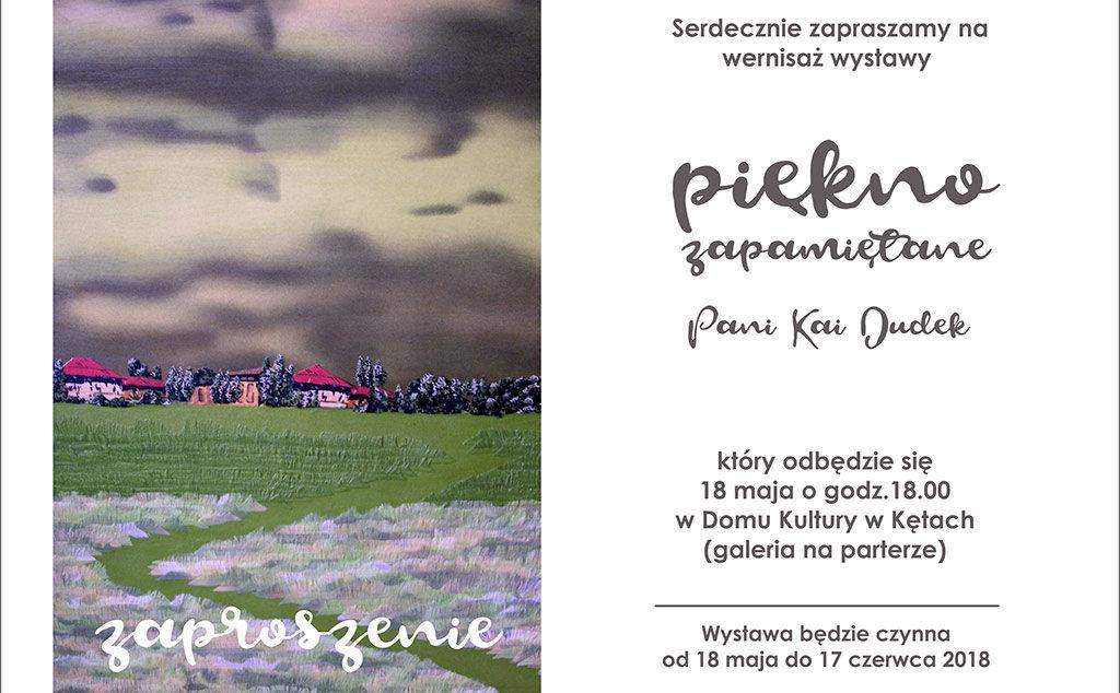 """Dom Kultury w Kętach zaprasza na wernisaż wystawy malarstwa autorstwa Kai Dudek. Wernisaż wystawy """"Piękno zapamiętane"""" rozpocznie się 18 maja o godz. 18."""