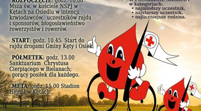 17. Rajd Honorowych Dawców Krwi rozpocznie się w sobotę 15 czerwca o godz. 10.45. Rajd jest częścią Dni Gminy Kety, którym patronuje nasz serwis.