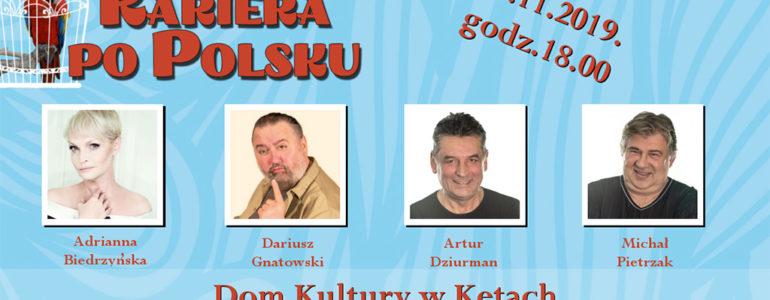 """""""Kariera po polsku"""" rozbawi Kęty"""
