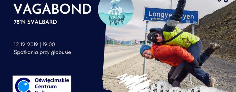 Arctic Vagabond. 78⁰N Svalbard – Spotkanie przy globusie z Olą i Bartkiem