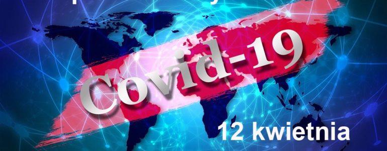 KORONAWIRUS – RAPORT DZIENNY – 12 KWIETNIA