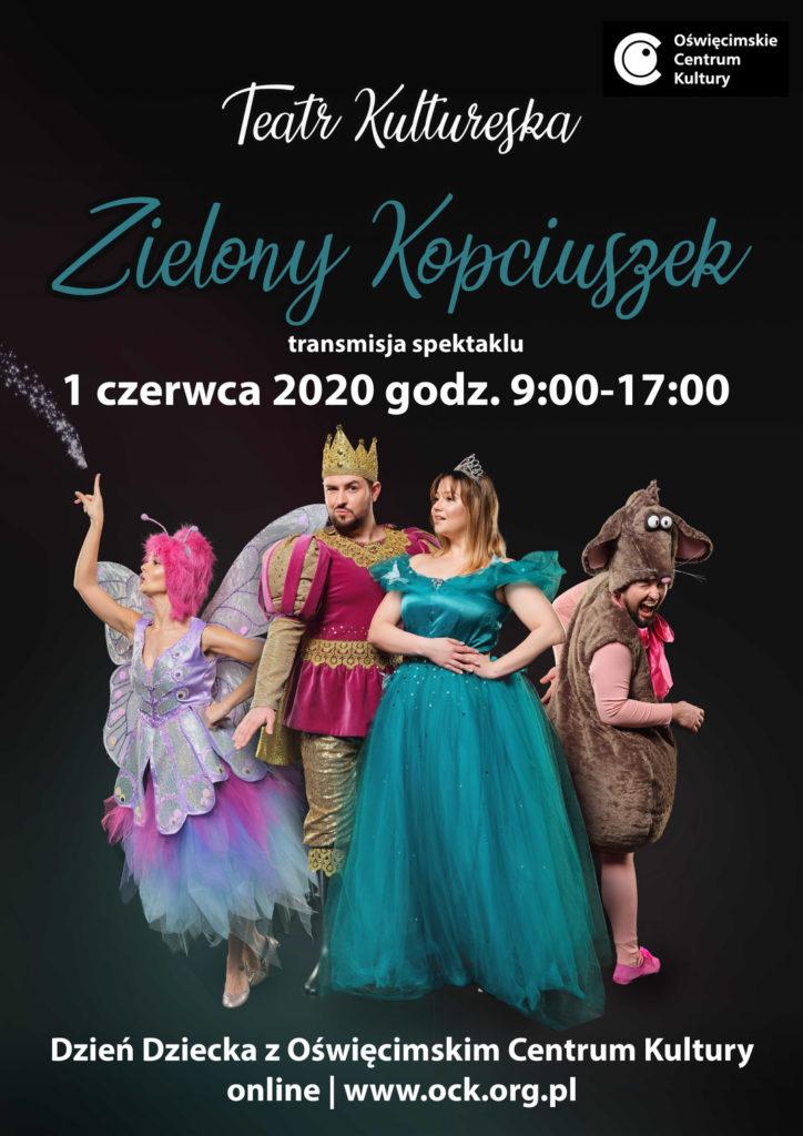 """Transmisja spektaklu muzycznego""""Zielony Kopciuszek"""" to propozycja na tegoroczny dzień dziecka od Oświęcimskiego Centrum Kultury."""