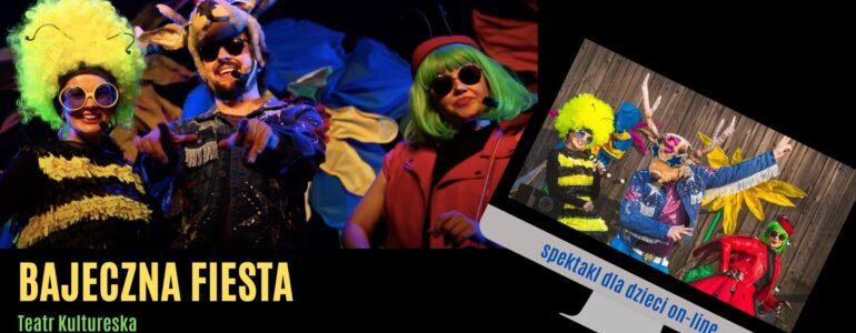 Bajeczna Fiesta – spektakl muzyczny w wykonaniu Teatru Kultureska online