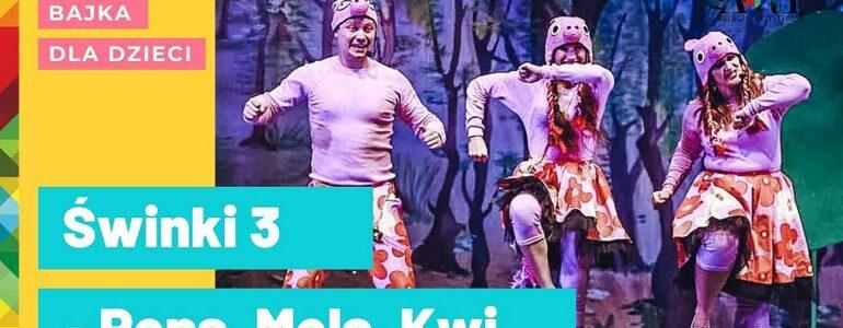 Świnki 3 – Pepa, Mela, Kwi. Spektakl muzyczny z theART online