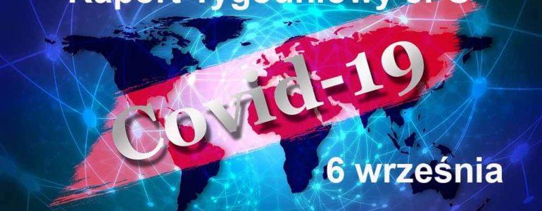 COVID-19 – RAPORT TYGODNIOWY – 6 WRZEŚNIA