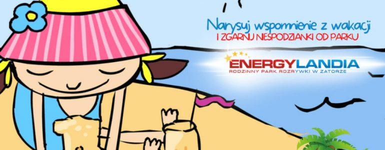 Narysuj wakacyjne wspomnienia i zgarnij niespodzianki od Energylandii